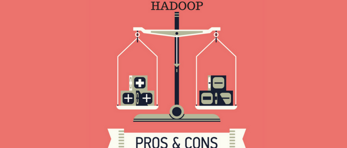 Top Pros and Cons ofHadoop